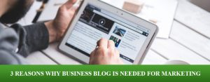 3 reasons why business blog is needed for marketing